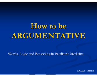 How to be ARGUMENTATIVE