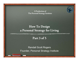 How To Design How To Design a Personal Strategy for Living Part 3