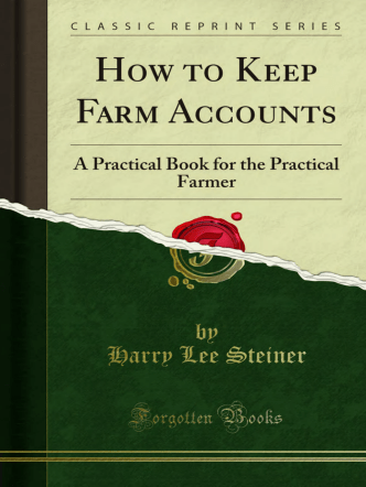 How to Keep Farm Accounts: A Practical Book for - Forgotten Books