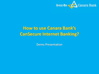 How to use Canara Banks CanSecure Internet Banking?