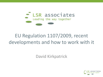EU Regulation 1107/2009, recent developments and how to work