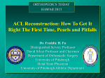 ACL Reconstruction: How To Get It Right The First Time, Pearls and