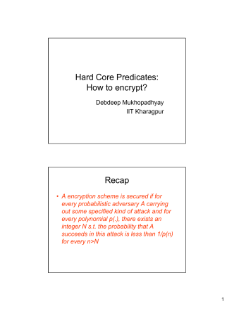 Hard Core Predicates: How to encrypt? Recap