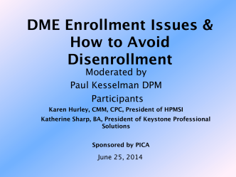 DME Enrollment Issues  How to Avoid Disenrollment - PICA