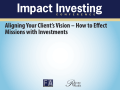 Aligning Your Clients Vision – How to Effect - Financial Advisor