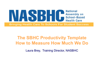 The SBHC Productivity Template H t M H M hW D How to Measure