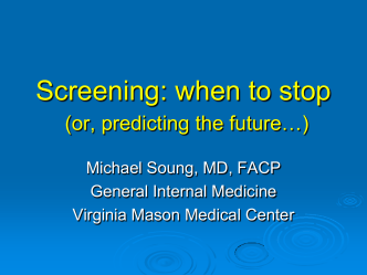 Screening: when to stop (or, how to predict the future)