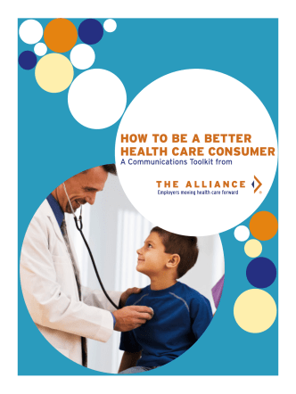 HOW TO BE A BETTER HEALTH CARE CONSUMER - The Alliance