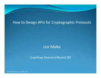 How to Design APIs for Cryptographic Protocols Lior Malka