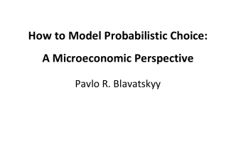 How to Model Probabilistic Choice: A Microeconomic Perspective