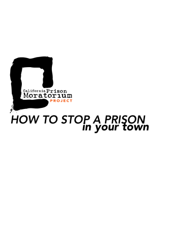 HOW TO STOP A PRISON in your town - California Prison
