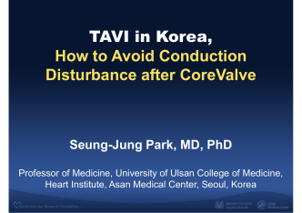 TAVI in Korea, How to Avoid Conduction Di t b ft - summitMD.com