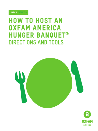HOW TO HOST AN OXFAM AMERICA HUNGER BANQUET®
