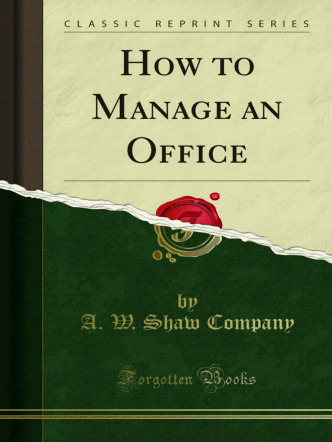 How to Manage an Office - Forgotten Books