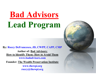 By: Roccy DeFrancesco, JD, CWPP, C Author of: Bad Advisors: How