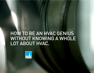 HOW TO BE AN HVAC GENIUS WITHOUT KNOWING A WHOLE