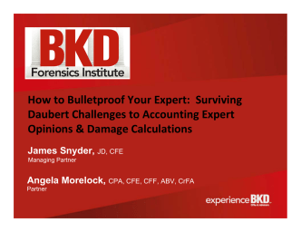 How to Bulletproof Your Expert: Surviving Daubert - BKD