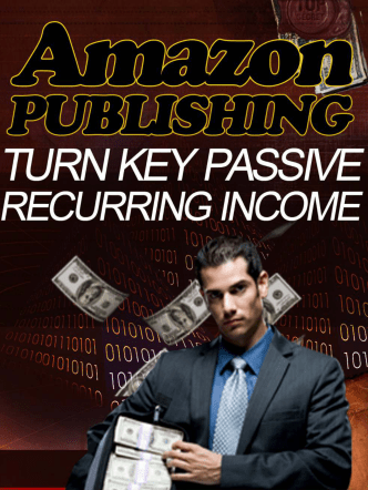 Publishing on Amazon: How To Create Real Passive
