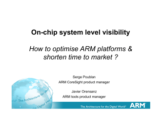 On-chip system level visibility How to optimise ARM platforms