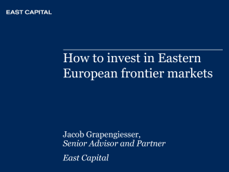 How to invest in Eastern European frontier markets - East Capital