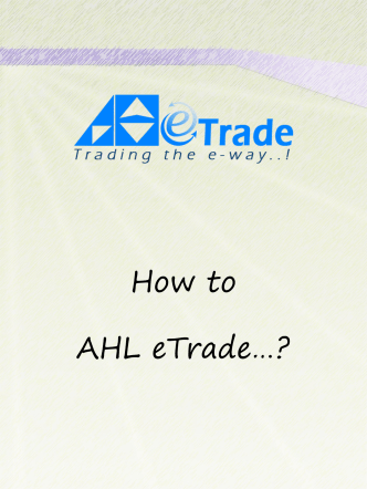 How to AHL eTrade…? - Arif Habib Limited