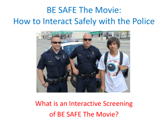 BE SAFE The Movie: How to Interact Safely with the Police