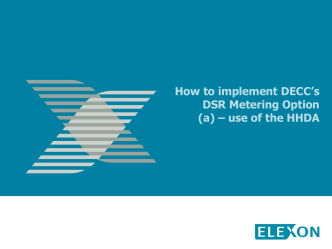 How to implement DECCs DSR Metering Option (a) – use - Elexon