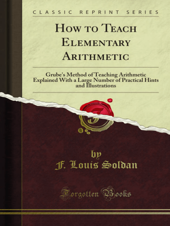 How to Teach Elementary Arithmetic: Grubes - Forgotten Books