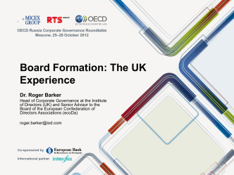 Board Formation: The UK Experience Dr. Roger Barker