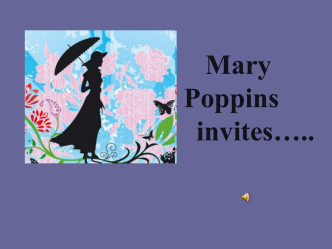 Marry Poppins invites…..