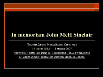 In memoriam John McH Sinclair